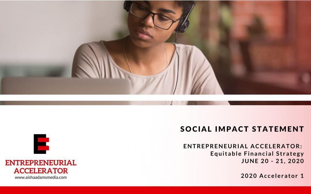 The Entrepreneurial Accelerator: June 2020 Impact Statement